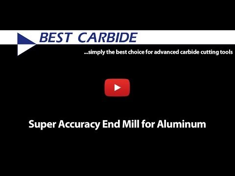 Best Carbide Super Accuracy End Mills for Aluminum