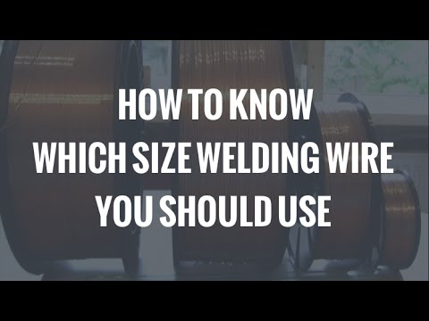 How to Know Which Size MIG Welding Wire You Should Use