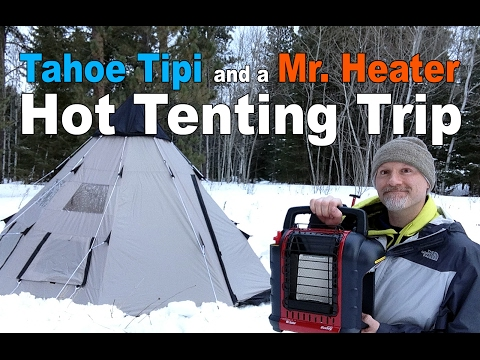 Hot Tent Camping in the Tahoe Gear Tipi with the Mr. Heater Portable Buddy Propane Heater